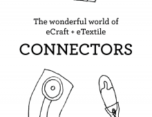 The Wonderful World of eCraft + eTextile Connectors